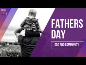 Sunday 21st June 2020 Fathers Day: God and Community