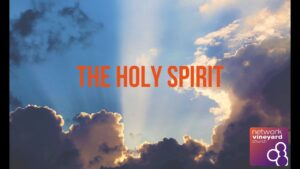 "Sunday 17th May 2020 ""The Holy Spirit"""