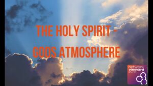 The Holy Spirit – The Atmosphere of God