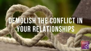 "Sunday 26th July 2020 ""Demolish the Conflict in your Relationships"""