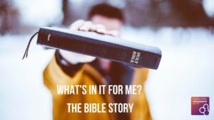 "Sunday 5th July 2020 ""What's in it for me? The bible story"""