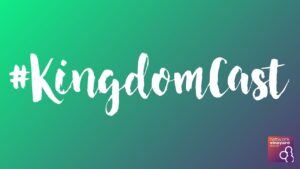 #Kingdomcast – Speaking in Tongues!
