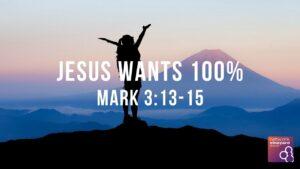 Jesus wants 100%